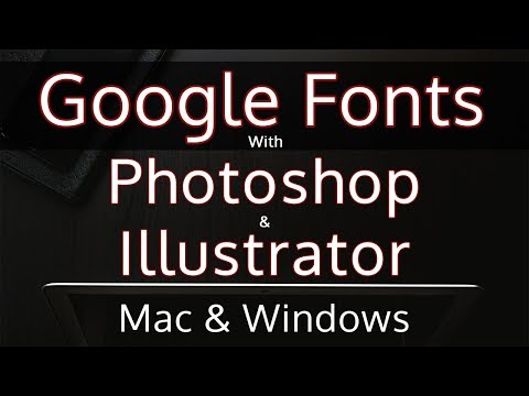 How To Use Google Fonts In Photoshop & Illustrator On Windows & Mac
