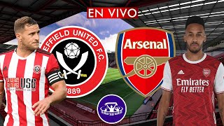 SHEFFIELD vs ARSENAL EN VIVO 🔴 PREMIER LEAGUE