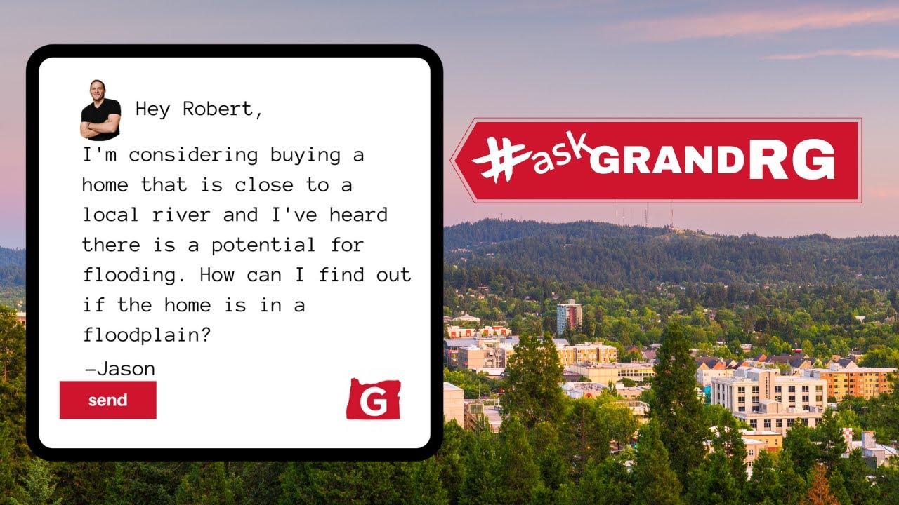 #AskGrandRG: How Do I Know If I Live In a Floodplain?