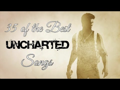 35 of the Best Uncharted Songs
