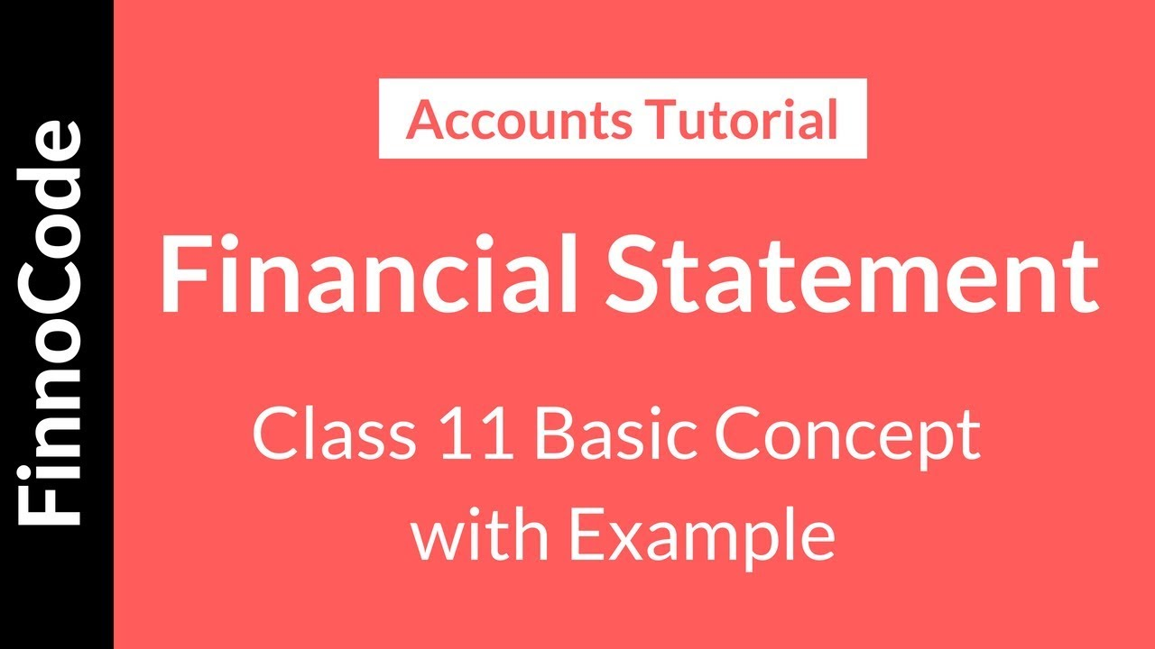 Financial Statement or Final Account - Class 11 Basic Concept with Example