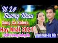 Thanh Ngân - Gia Tiến ➤ LK Song Ca Bolero Trữ Tình Hay Nhất 2021 THỨC GIẤC NGHE NHẠC NÀY Phê Mê Mẩn