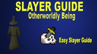 OSRS - Otherworldly Being (Slayer Guide #1)