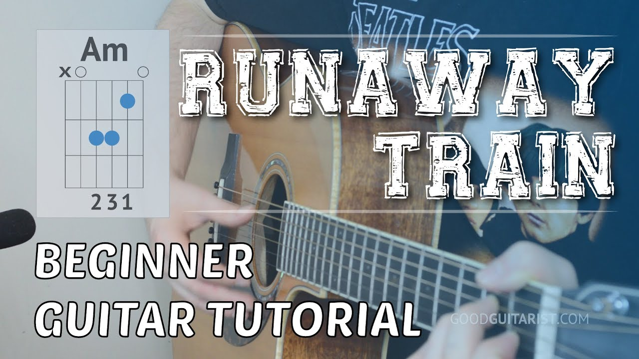 Runaway Train Easy Beginner Guitar Tutorial Soul Asylum Simple