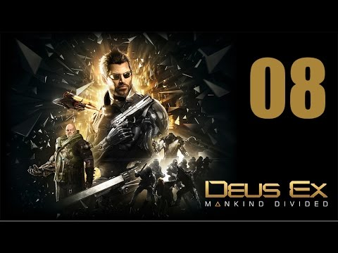 Deus Ex: Mankind Divided Let's Play Part 8: Taking Care of Business
