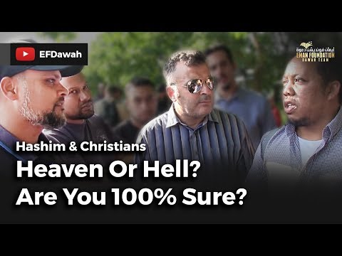 Heaven Or Hell? Are You 100% Sure?    Hashim & Christians