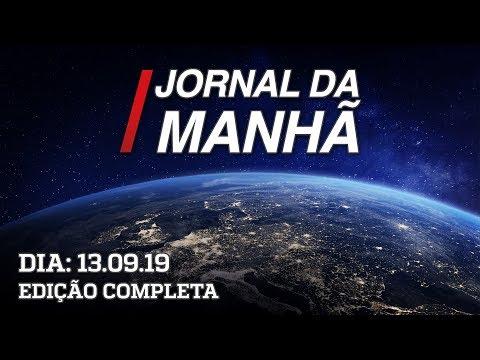 Jornal da Manhã - Edição Completa - 13/09/19