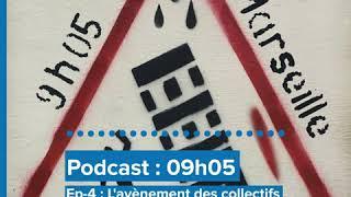 Podcast 09h05 - Episode 4 : L'avènement des collectifs citoyens