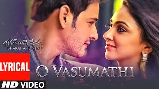 O Vasumathi Lyrical Video Song || Bharat Ane Ne...