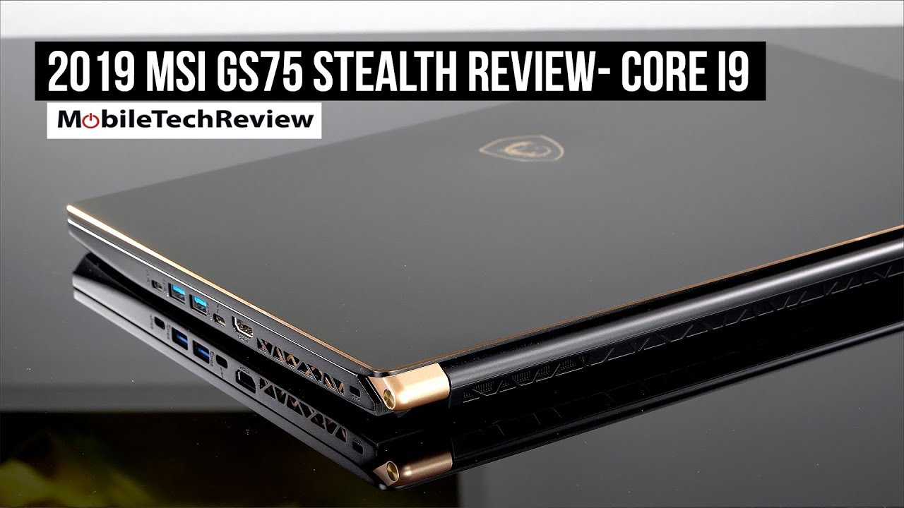 MSI GS75 Stealth (2019) Core i9 & RTX 2080 Max-Q Review