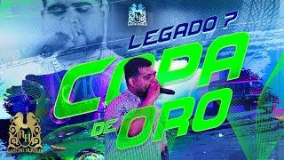 Legado 7- Copa de Oro (En Vivo)