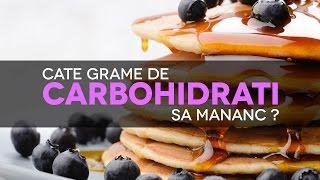 Carbohidrati - Cate grame sa mananc pe zi