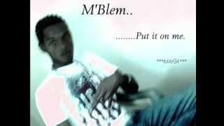 MBlem - Put it on me