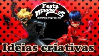 Festa: Miraculous ,as aventuras de  LadyBug - ideias criativas -  Dicas da Ana