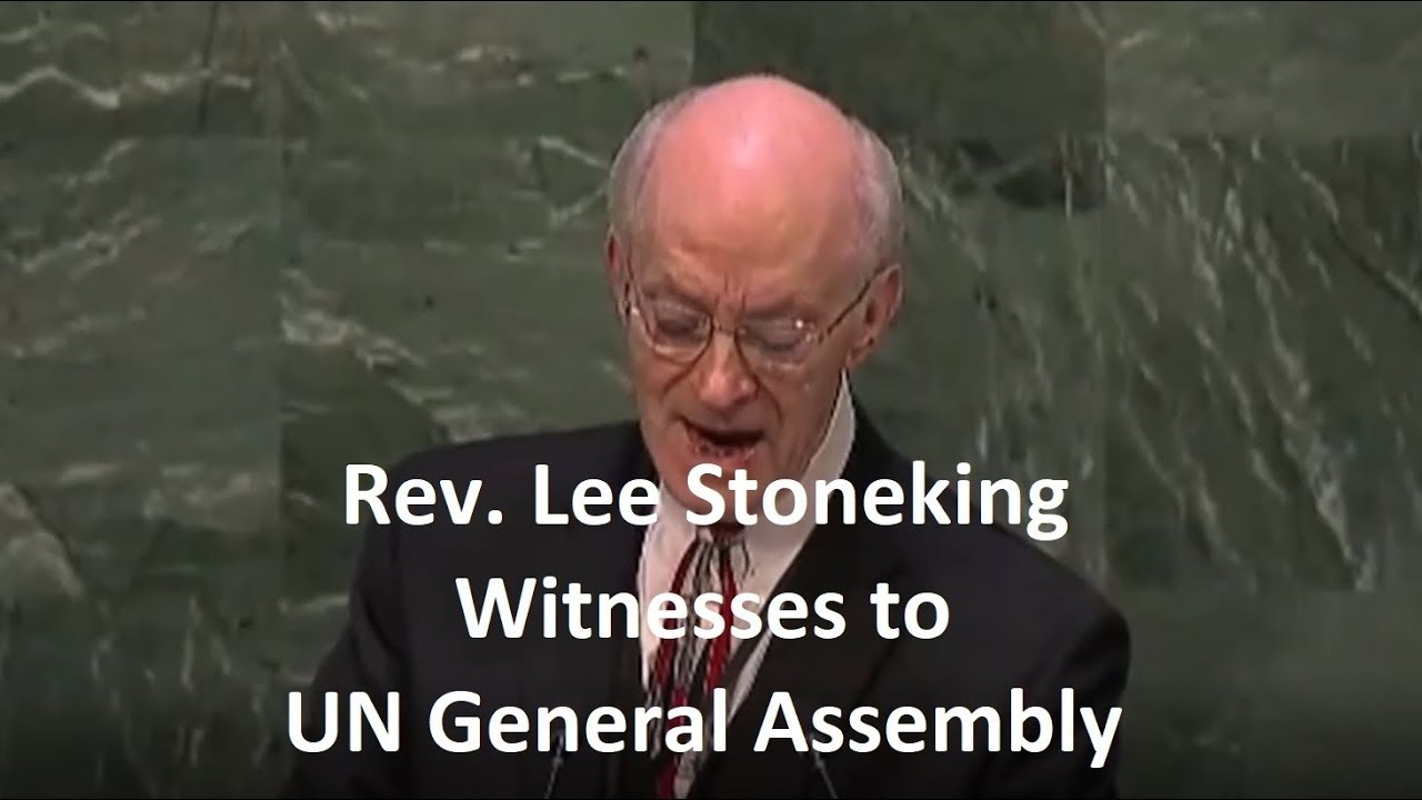Rev Lee Stoneking Witnesses to UN General Assembly