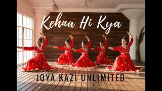 kehna hi kya bollywood dance cover joya kazi unlimited