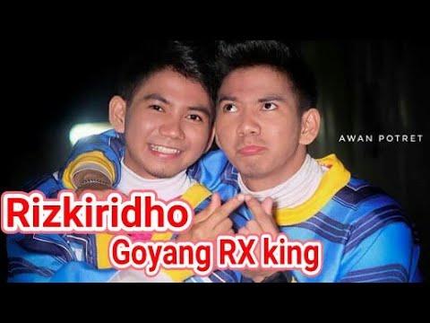 RIZKIRIDHO goyang RX king