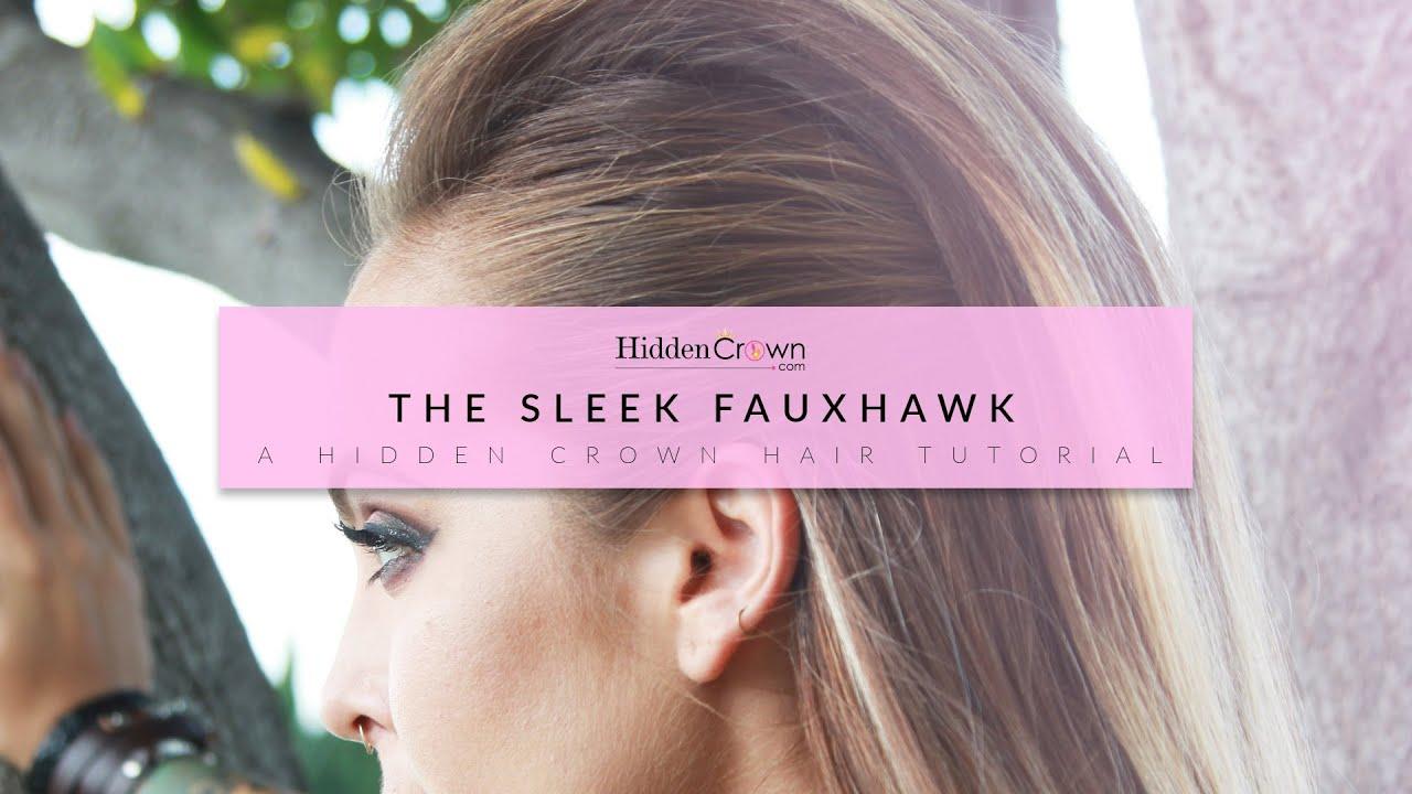 Sleek Fauxhawk Hair Tutorial Hidden Crown Youtube