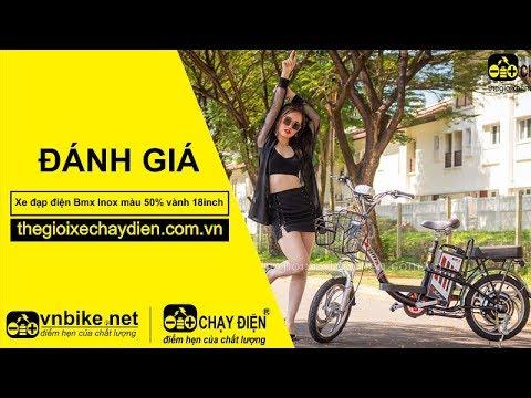 Đánh giá xe đạp điện Bmx Inox màu 50% vành 18inch