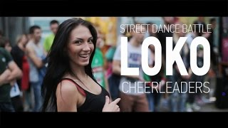 Loko Cheerleaders Street Dance Battle (twerk, vogue, breakdance, hip hop)