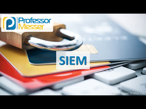 SIEM - CompTIA Security+ SY0-501 - 2.1