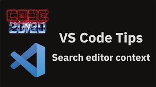 VS Code tips: search editor context