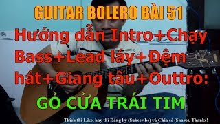Gỏ Cửa Trái Tim - (Hướng dẫn Intro+Chạy Bass+Lead láy+Đệm hát+ Giang tấu+Outtro) - Bài 51