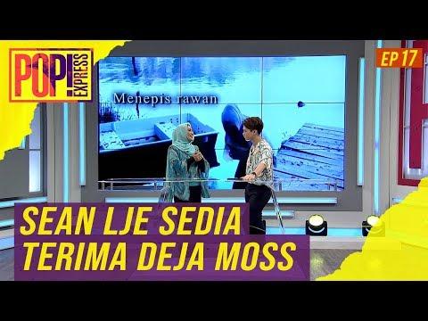 Pop! Express (2019) | Ep17 - Sean Lje sedia terima Deja Moss