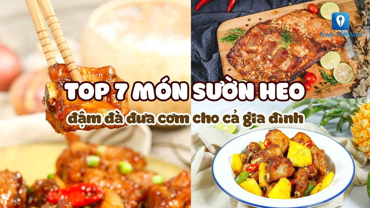 TOP 7 MÓN SƯỜN HEO đậm đà đưa cơm cho cả gia đình | Feedy VN