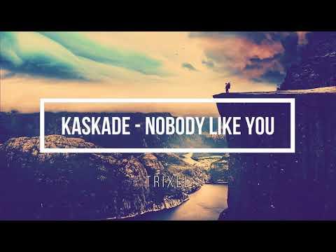 Kaskade - Nobody Like You