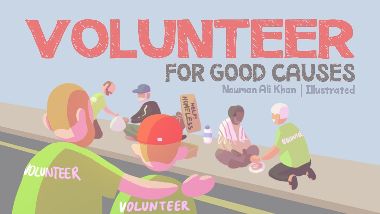 Volunteer For Good Causes | Nouman Ali Khan | illustrated