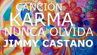 Karma Nunca Olvida Jimmy Castano