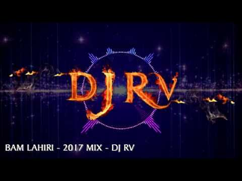 DJ RV BAM LAHIRI MIX 2017