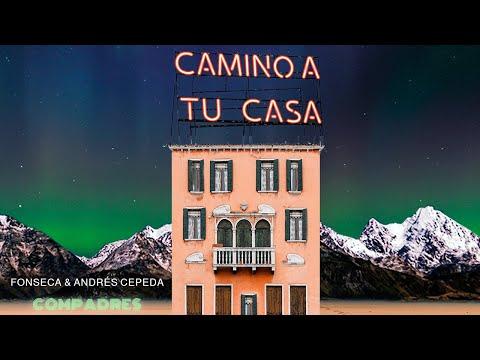 Смотреть клип Fonseca, Andrés Cepeda - Camino A Tu Casa
