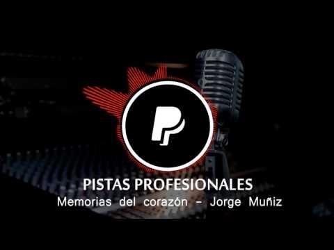 Memorias del corazon - Jorge Muñis Pistas y Karaokes Profesionales.