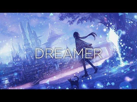 Dreamer A Beautiful Chillstep Mix