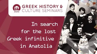 In search for the lost Greek infinitive in Anatolia | Seminars 2020 | Greek Community of Melbourne