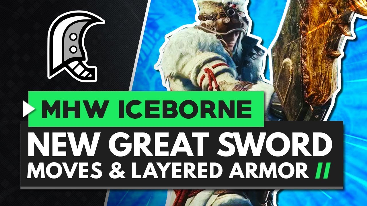 Monster Hunter World Iceborne | New Great Sword Moves, Gameplay & Layered Armor Set thumbnail