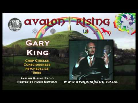 Gary King - Crop Circles, Orbs, Consciousness, Psychedelics on Avalon Rising Radio