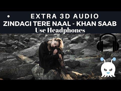 Zindagi Tere Naal - Khan Saab & Pav Dharia | Extra 3D Audio | Use Headphones | 👾
