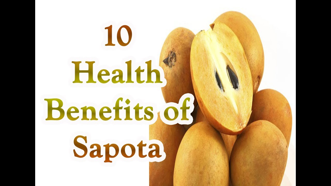 10 health benefits of sapotas || chiku fruit benefits