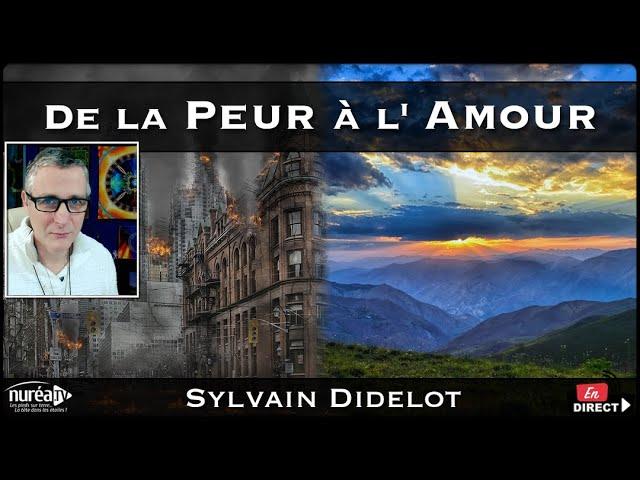« De la Peur à l'Amour » avec Sylvain Didelot - NURÉA TV