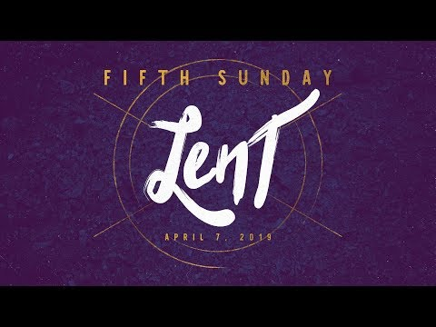Weekly Catholic Gospel Reflection For April 7, 2019   The Fifth Sunday of Lent