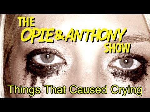 Opie & Anthony: Things That Caused Crying (12/19/07)