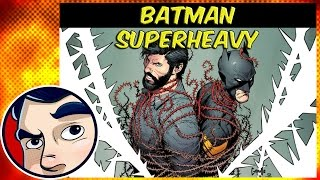 "Batman ""Superheavy"" PT 1 (Bruce Waynes Return) - Complete Story"