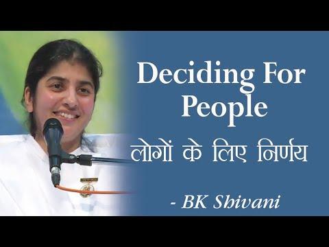 Deciding For People: 29b: BK Shivani (English Subtitles)