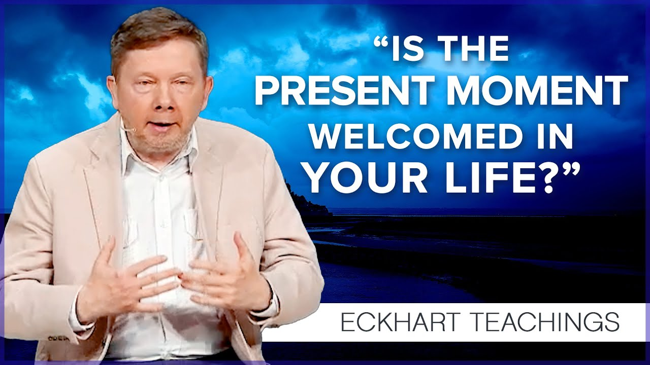 Aligning with the Present Moment   Eckhart Tolle Teachings