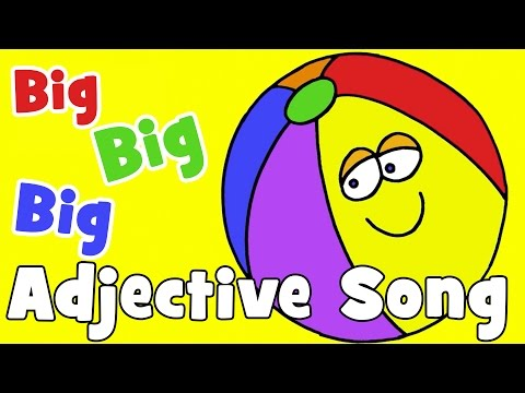 Big, Big, Big  Adjectives Song for Kids