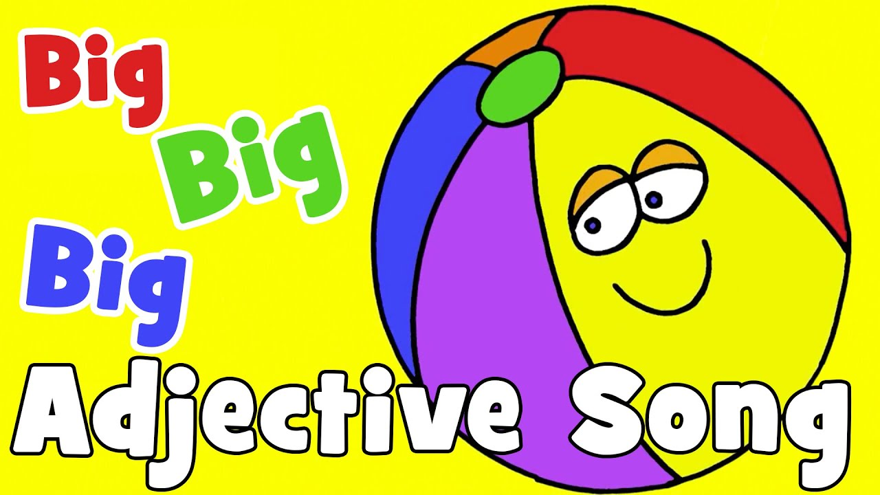 Big Big Big Adjectives Song For Kids