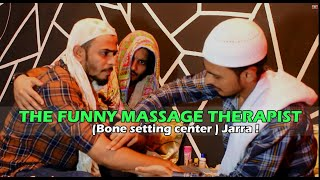 THE FUNNY MASSAGE THERAPIST (Bone setting center ) Jarra ll UNIQUE CREATION ll
